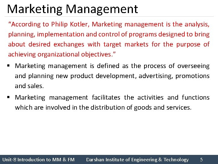 """Marketing Management """"According to Philip Kotler, Marketing management is the analysis, planning, implementation and"""