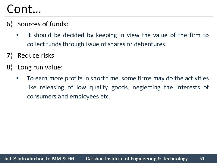 Cont… 6) Sources of funds: • It should be decided by keeping in view