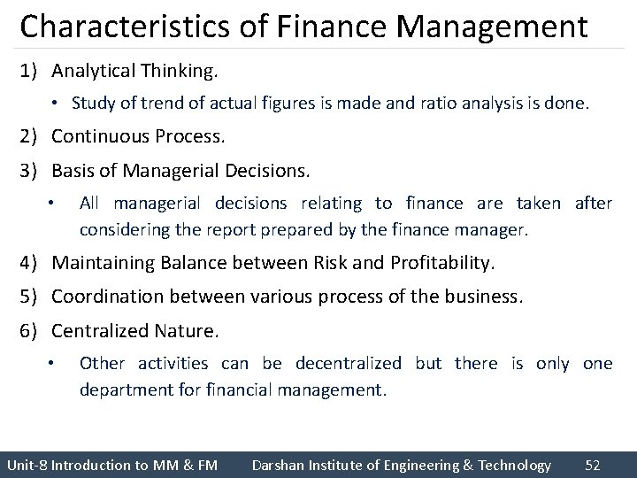 Characteristics of Finance Management 1) Analytical Thinking. • Study of trend of actual figures