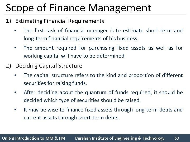 Scope of Finance Management 1) Estimating Financial Requirements • The first task of financial