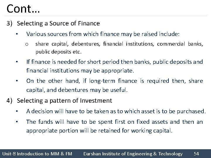 Cont… 3) Selecting a Source of Finance • Various sources from which finance may