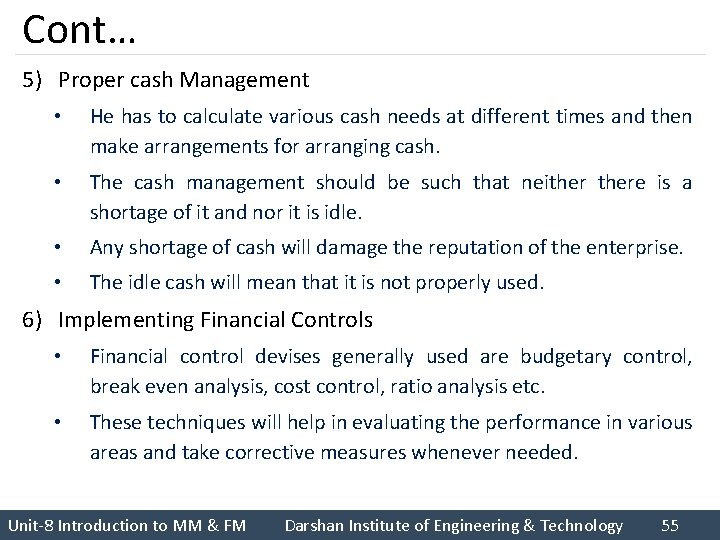 Cont… 5) Proper cash Management • He has to calculate various cash needs at