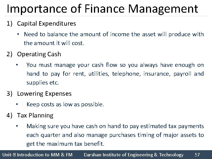 Importance of Finance Management 1) Capital Expenditures • Need to balance the amount of