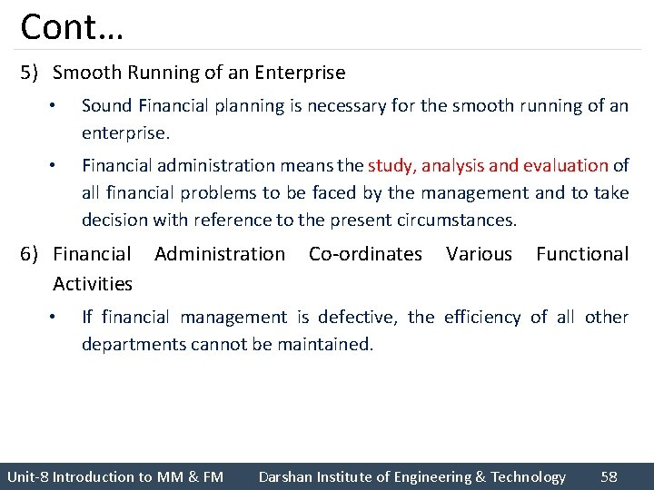Cont… 5) Smooth Running of an Enterprise • Sound Financial planning is necessary for