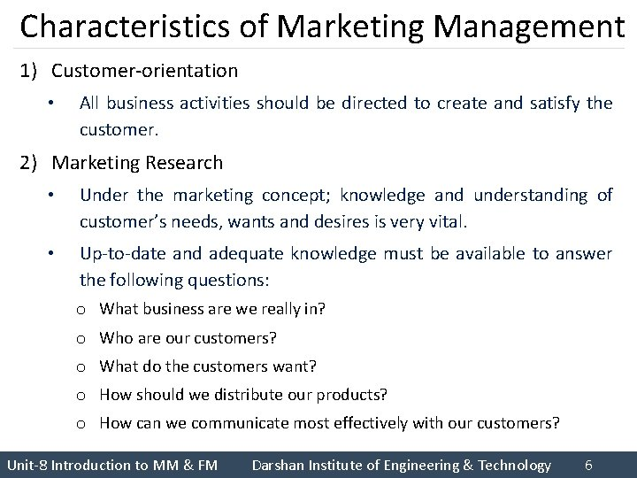 Characteristics of Marketing Management 1) Customer-orientation • All business activities should be directed to
