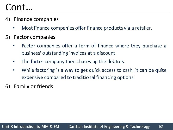 Cont… 4) Finance companies • Most finance companies offer finance products via a retailer.