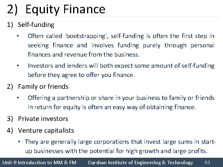 2) Equity Finance 1) Self-funding • Often called 'bootstrapping', self-funding is often the first