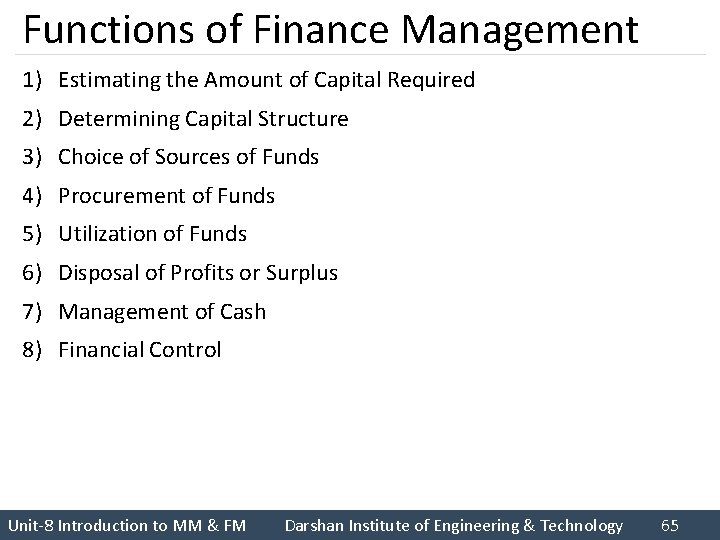 Functions of Finance Management 1) Estimating the Amount of Capital Required 2) Determining Capital