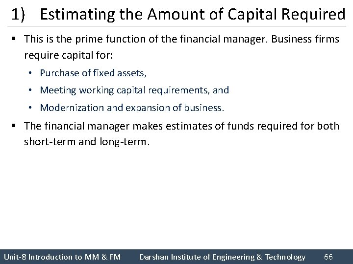 1) Estimating the Amount of Capital Required § This is the prime function of