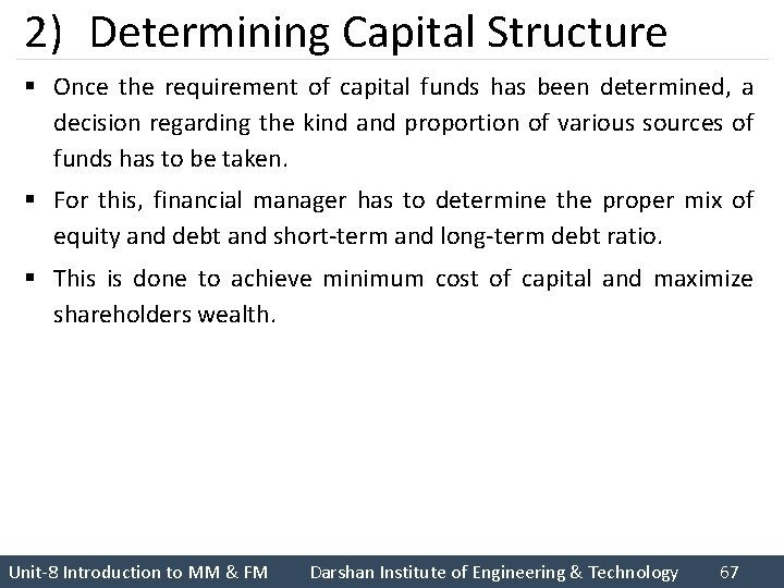 2) Determining Capital Structure § Once the requirement of capital funds has been determined,
