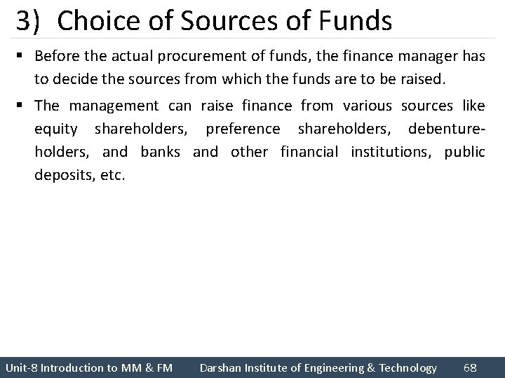3) Choice of Sources of Funds § Before the actual procurement of funds, the