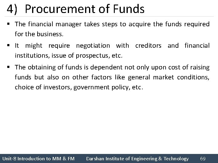 4) Procurement of Funds § The financial manager takes steps to acquire the funds
