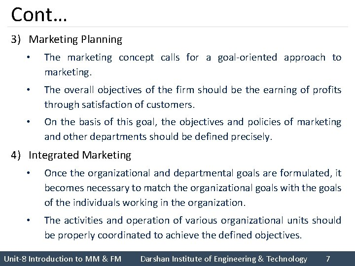 Cont… 3) Marketing Planning • The marketing concept calls for a goal-oriented approach to