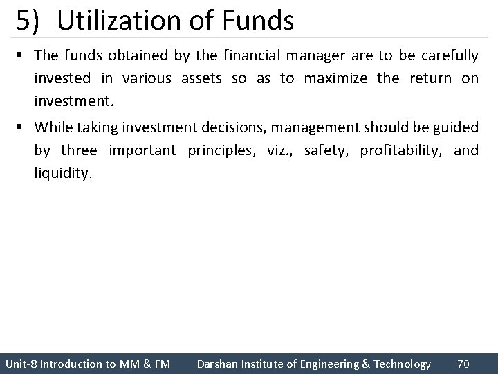 5) Utilization of Funds § The funds obtained by the financial manager are to