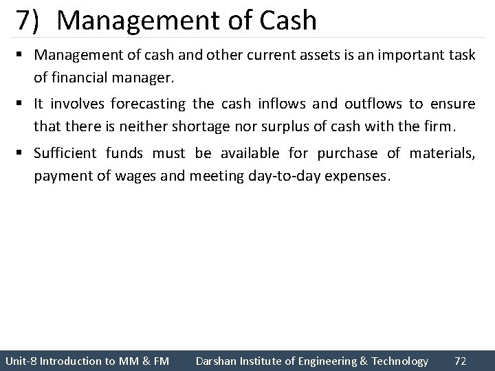 7) Management of Cash § Management of cash and other current assets is an
