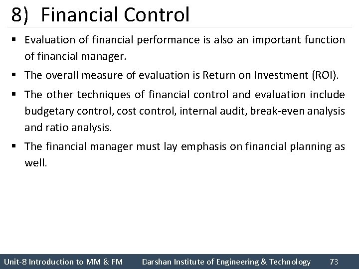 8) Financial Control § Evaluation of financial performance is also an important function of