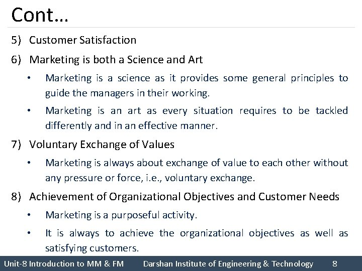 Cont… 5) Customer Satisfaction 6) Marketing is both a Science and Art • Marketing