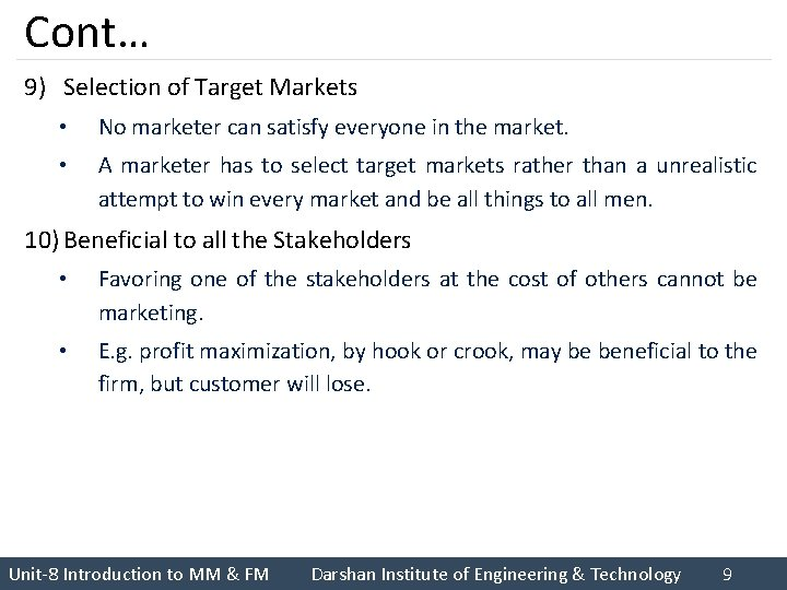 Cont… 9) Selection of Target Markets • No marketer can satisfy everyone in the