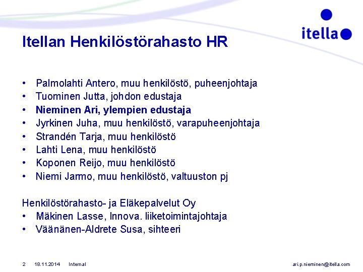 Itellan Henkilöstörahasto HR • • Palmolahti Antero, muu henkilöstö, puheenjohtaja Tuominen Jutta, johdon edustaja