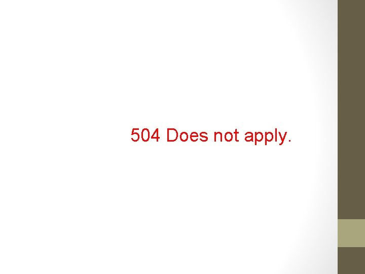 504 Does not apply.