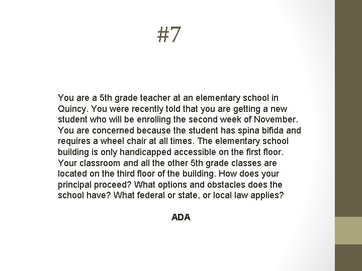 #7 You are a 5 th grade teacher at an elementary school in Quincy.