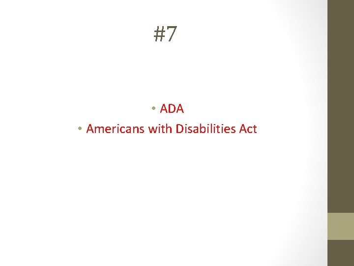 #7 • ADA • Americans with Disabilities Act