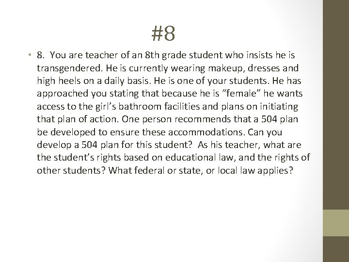 #8 • 8. You are teacher of an 8 th grade student who insists