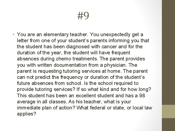 #9 • You are an elementary teacher. You unexpectedly get a letter from one