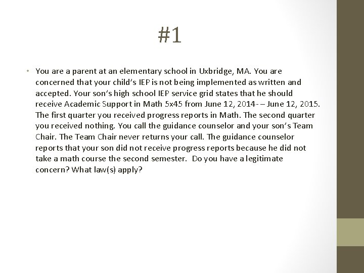 #1 • You are a parent at an elementary school in Uxbridge, MA. You