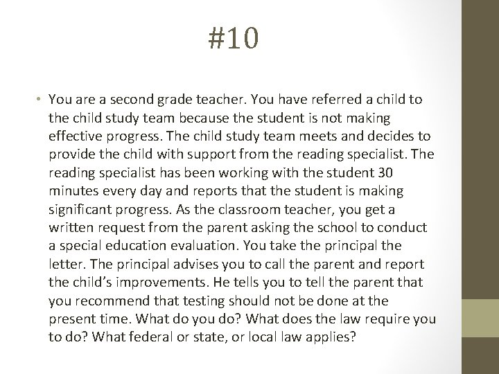 #10 • You are a second grade teacher. You have referred a child to