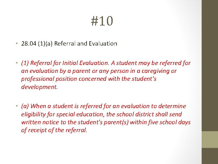 #10 • 28. 04 (1)(a) Referral and Evaluation • (1) Referral for Initial Evaluation.