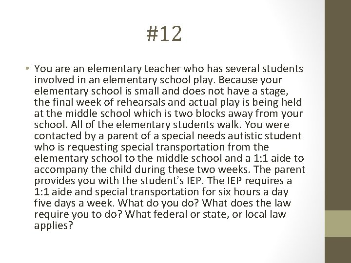 #12 • You are an elementary teacher who has several students involved in an