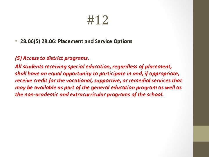 #12 • 28. 06(5) 28. 06: Placement and Service Options (5) Access to district