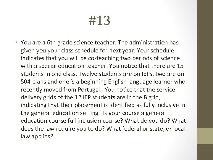 #13 • You are a 6 th grade science teacher. The administration has given