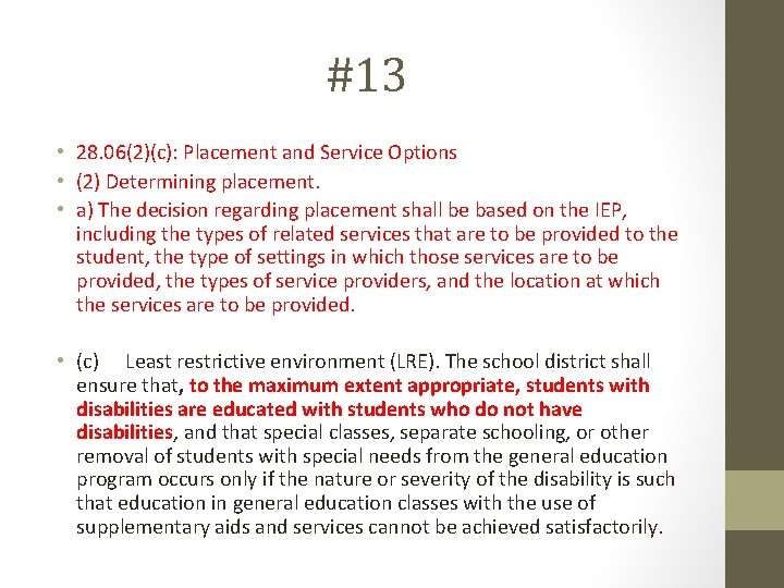 #13 • 28. 06(2)(c): Placement and Service Options • (2) Determining placement. • a)