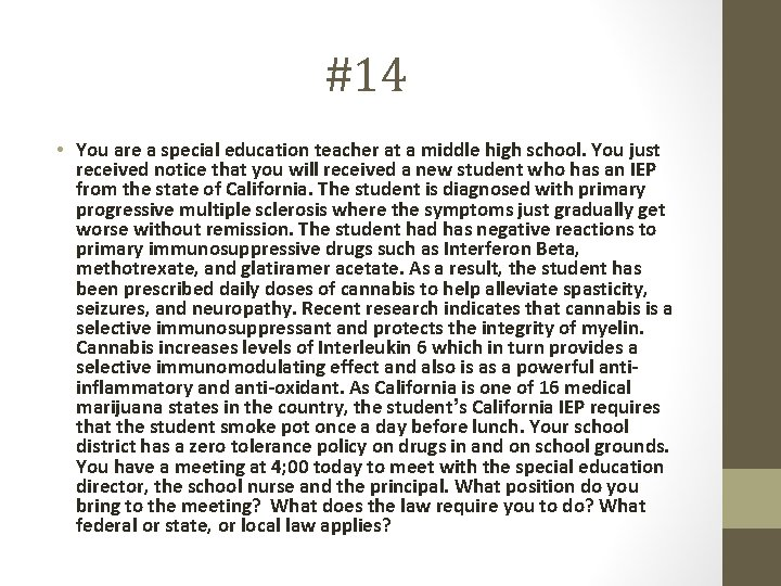 #14 • You are a special education teacher at a middle high school. You