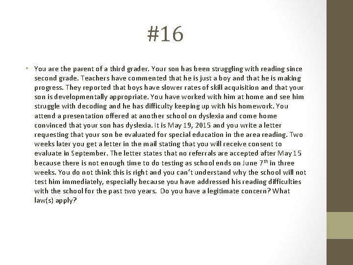 #16 • You are the parent of a third grader. Your son has been