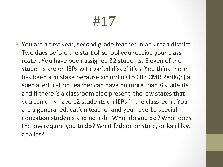 #17 • You are a first year, second grade teacher in an urban district.