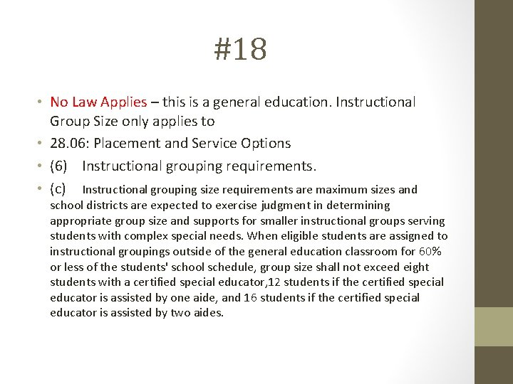 #18 • No Law Applies – this is a general education. Instructional Group Size