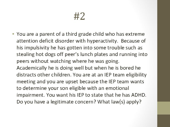 #2 • You are a parent of a third grade child who has extreme