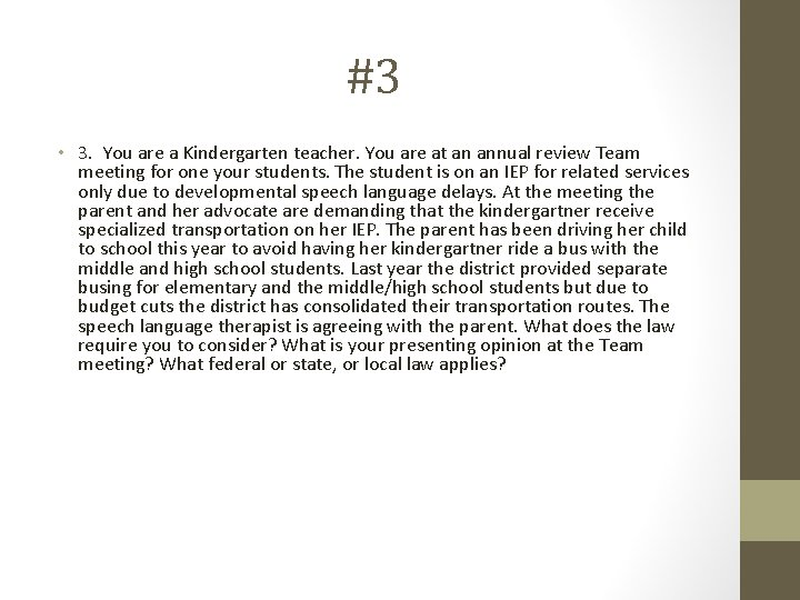 #3 • 3. You are a Kindergarten teacher. You are at an annual review