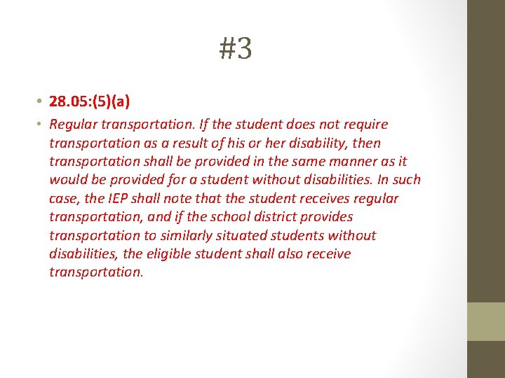 #3 • 28. 05: (5)(a) • Regular transportation. If the student does not require
