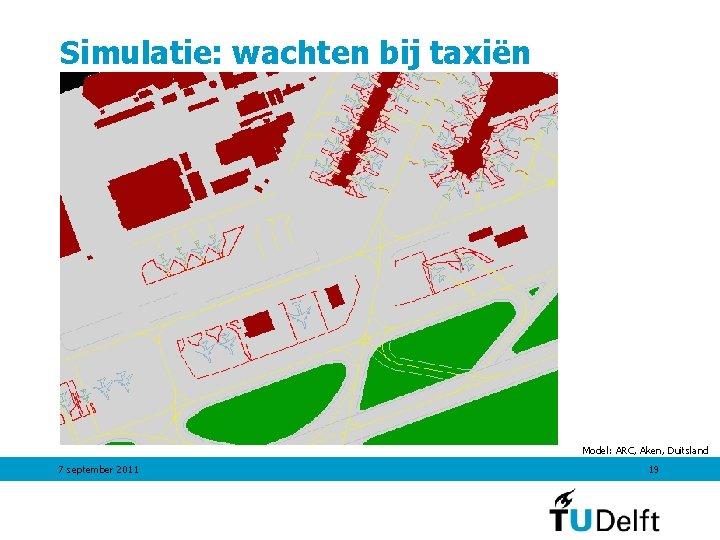 Simulatie: wachten bij taxiën Model: ARC, Aken, Duitsland 7 september 2011 19