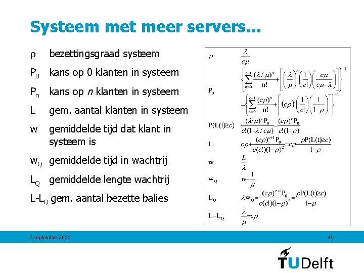 Systeem met meer servers. . . bezettingsgraad systeem P 0 kans op 0 klanten