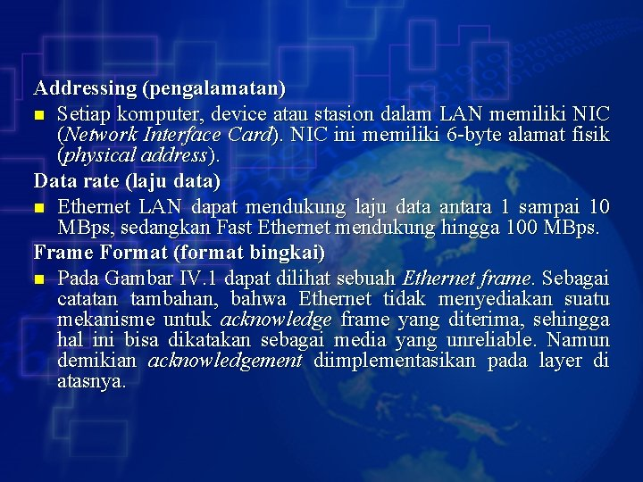 Addressing (pengalamatan) n Setiap komputer, device atau stasion dalam LAN memiliki NIC (Network Interface
