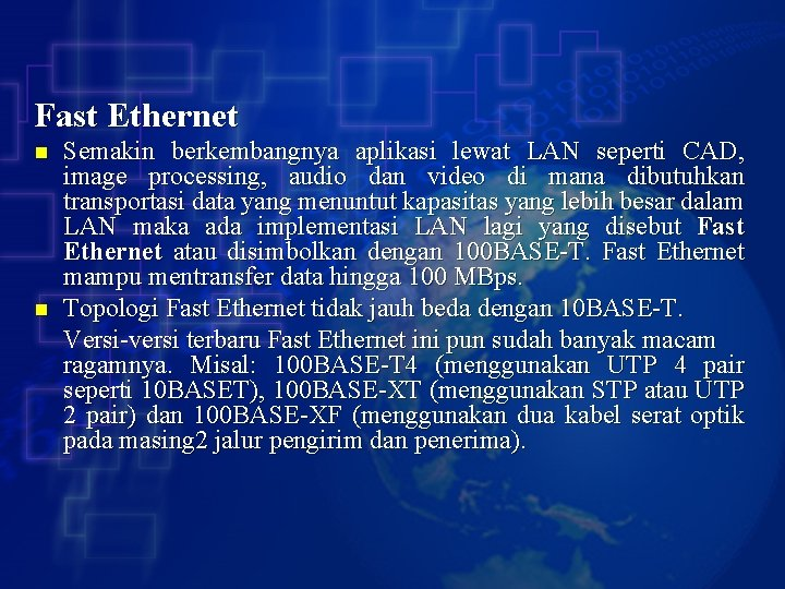 Fast Ethernet n n Semakin berkembangnya aplikasi lewat LAN seperti CAD, image processing, audio