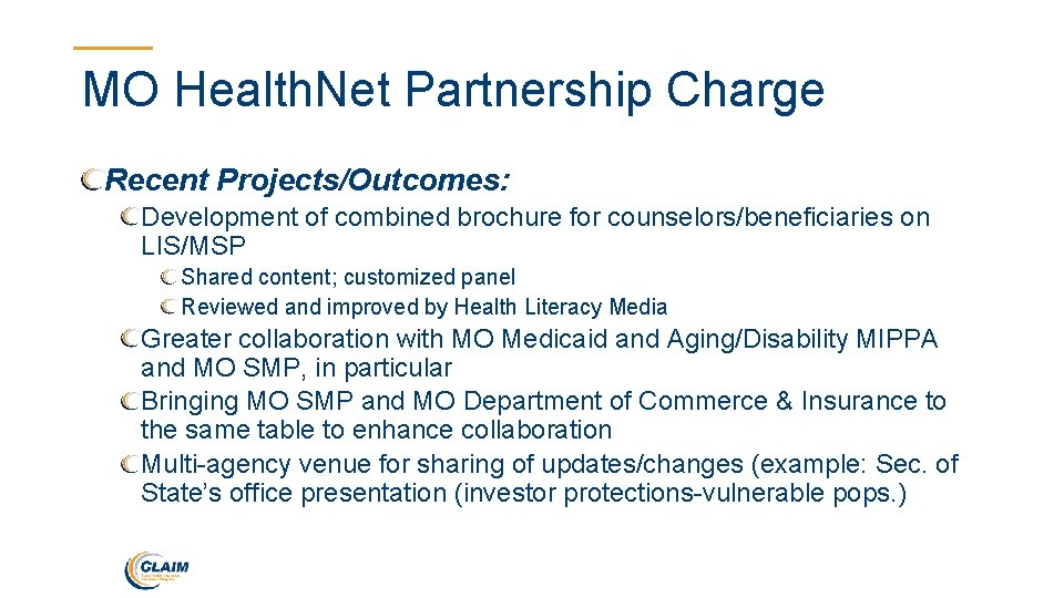 MO Health. Net Partnership Charge Recent Projects/Outcomes: Development of combined brochure for counselors/beneficiaries on