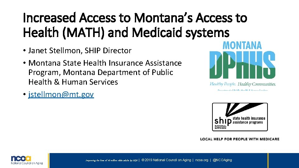 Increased Access to Montana's Access to Health (MATH) and Medicaid systems • Janet Stellmon,