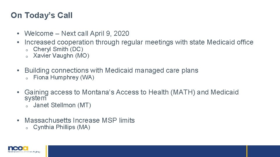 On Today's Call • Welcome – Next call April 9, 2020 • Increased cooperation