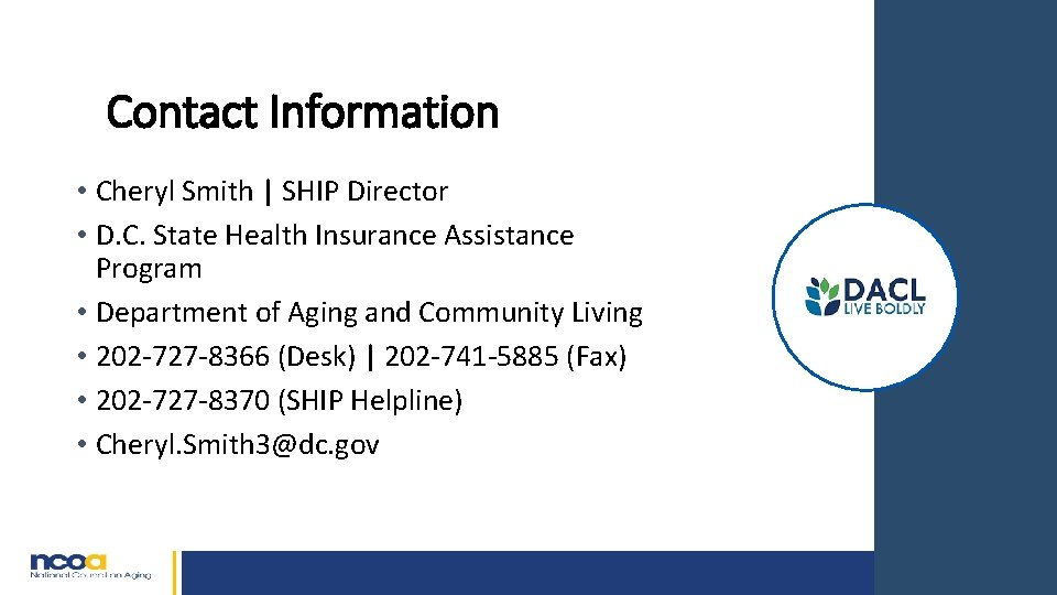 Contact Information • Cheryl Smith   SHIP Director • D. C. State Health Insurance